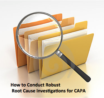 How To Conduct Robust Root Cause Investigations For CAPA – Webcast On-Demand