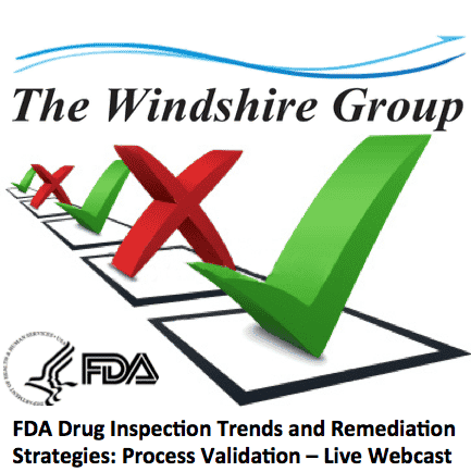 FDA Drug Inspection Trends and Remediation Strategies: Process Validation Live Webcast